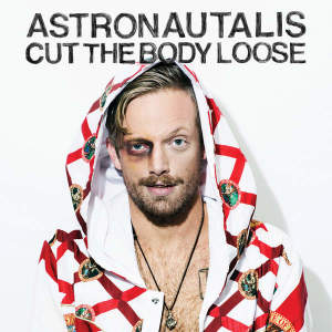 astronautalis-cut-the-body-loose-album-cover